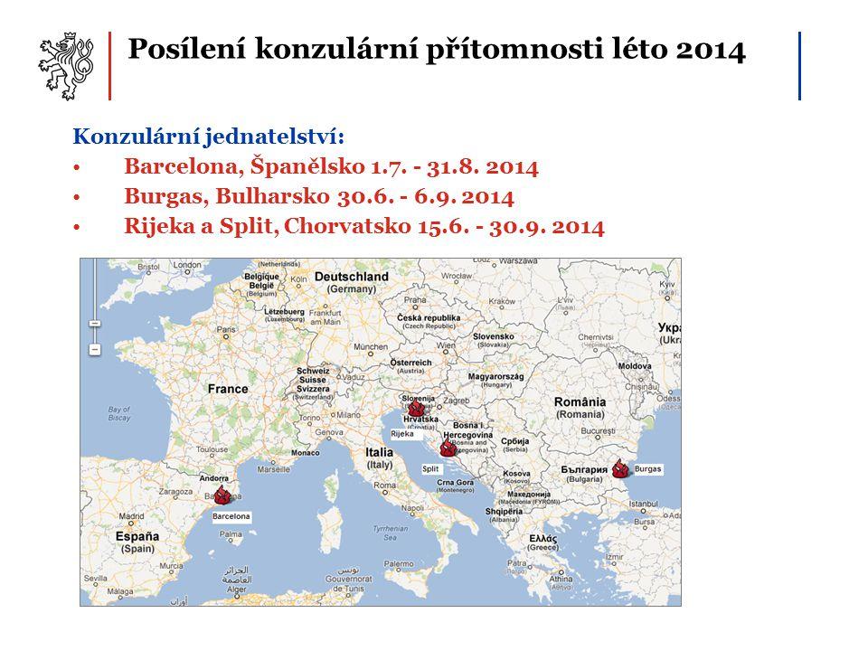 Posílení konzulární přítomnosti léto 2014 Konzulární jednatelství: Barcelona, Španělsko 1.7.