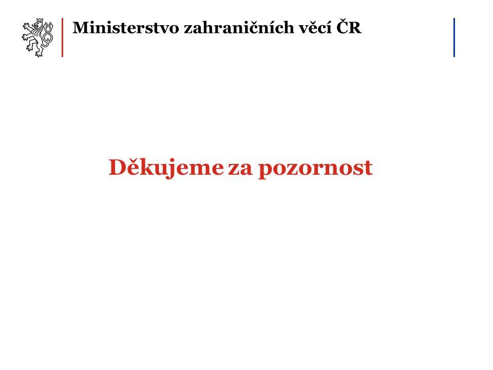 Ministerstvo zahraničních věcí ČR Děkujeme za pozornost