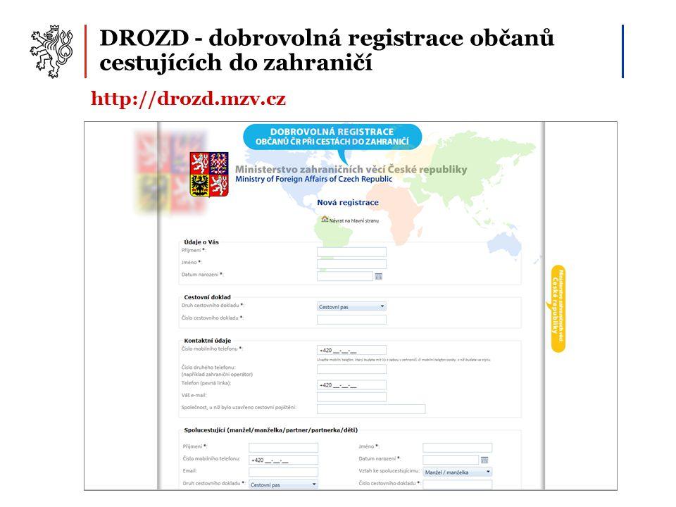 DROZD - dobrovolná registrace občanů cestujících do zahraničí http://drozd.mzv.cz