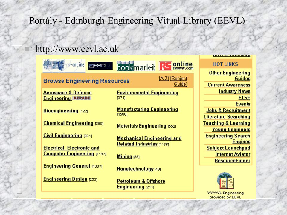 Portály - Edinburgh Engineering Vitual Library (EEVL) n http://www.eevl.ac.uk