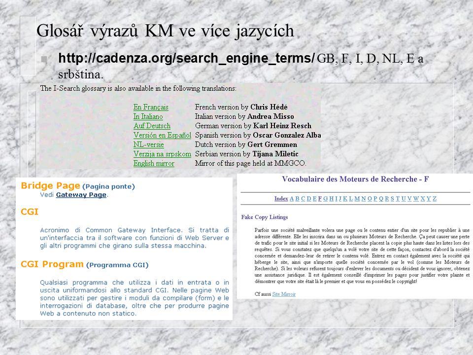 Glosář výrazů KM ve více jazycích http://cadenza.org/search_engine_terms/ GB, F, I, D, NL, E a srbština.