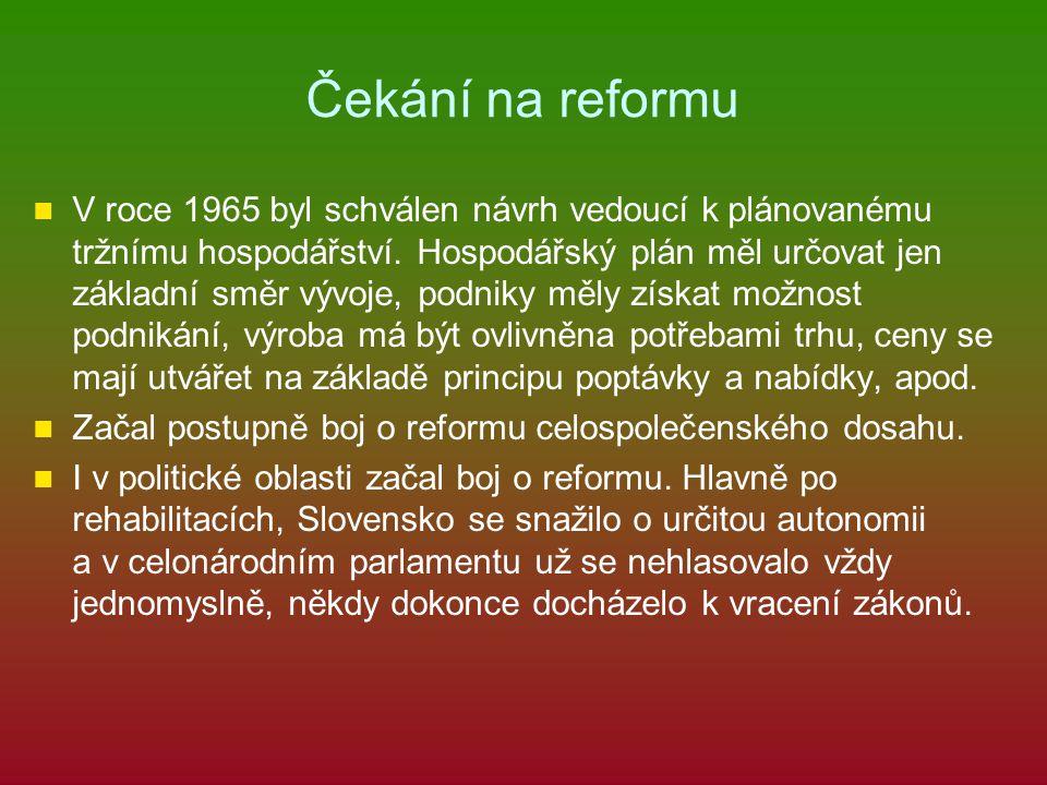 Čekání na reformu V roce 1965 byl schválen návrh vedoucí k plánovanému tržnímu hospodářství. Hospodářský plán měl určovat jen základní směr vývoje, po