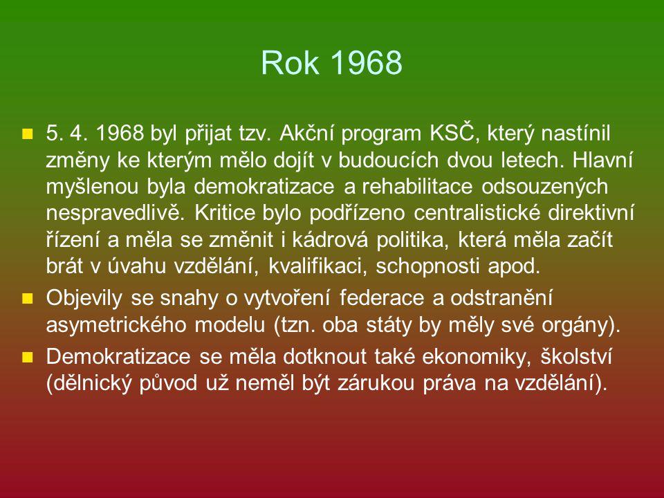 Rok 1968 5. 4. 1968 byl přijat tzv. Akční program KSČ, který nastínil změny ke kterým mělo dojít v budoucích dvou letech. Hlavní myšlenou byla demokra