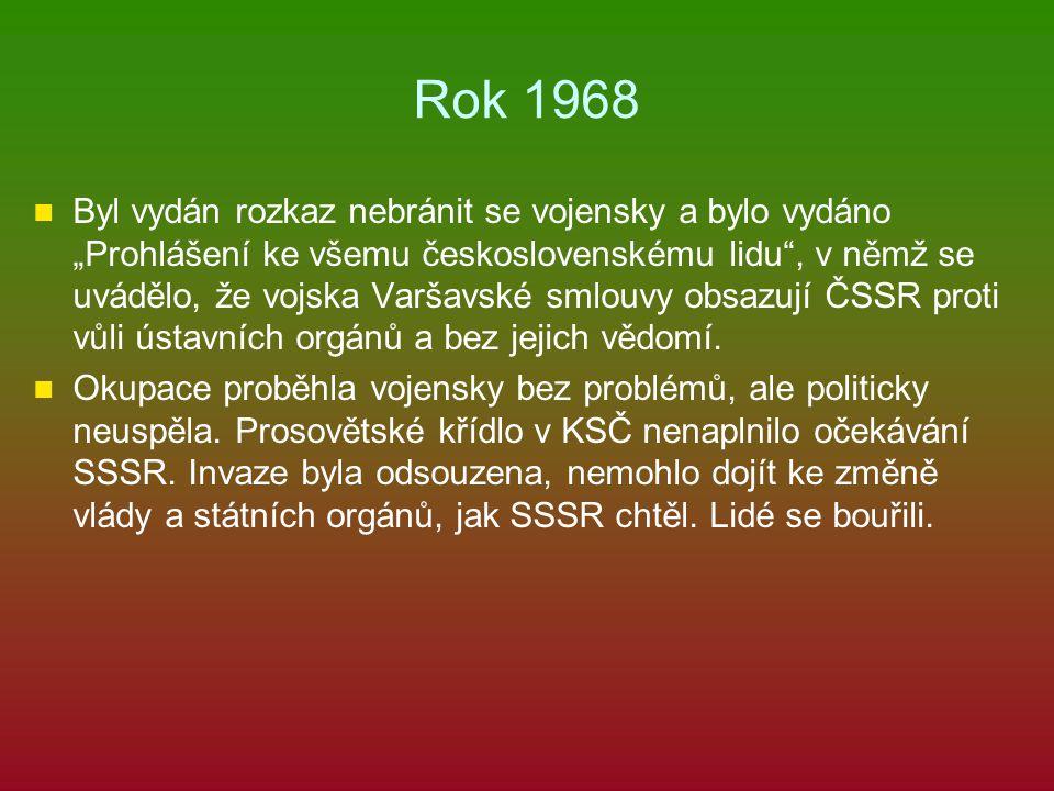 """Rok 1968 Byl vydán rozkaz nebránit se vojensky a bylo vydáno """"Prohlášení ke všemu československému lidu"""", v němž se uvádělo, že vojska Varšavské smlou"""