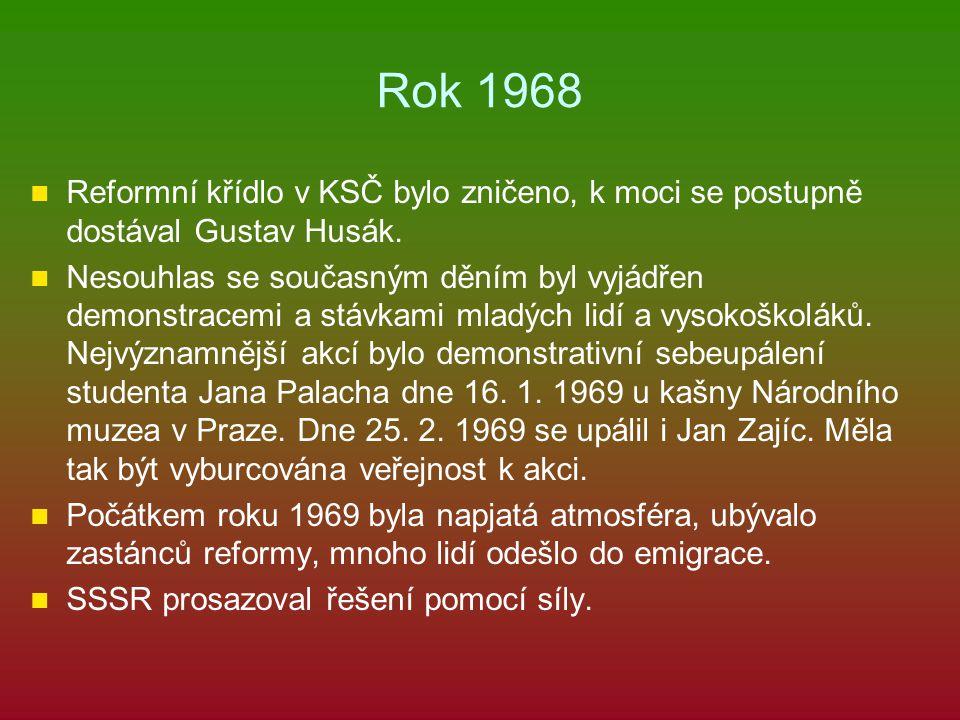 Rok 1968 Reformní křídlo v KSČ bylo zničeno, k moci se postupně dostával Gustav Husák. Nesouhlas se současným děním byl vyjádřen demonstracemi a stávk