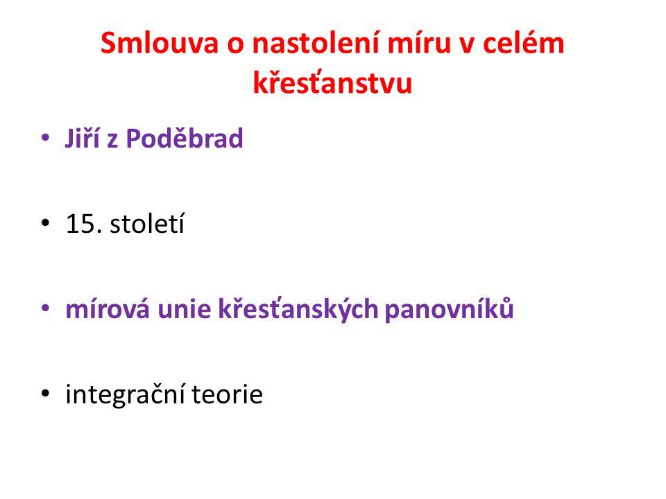 Smlouva o nastolení míru v celém křesťanstvu Jiří z Poděbrad 15.