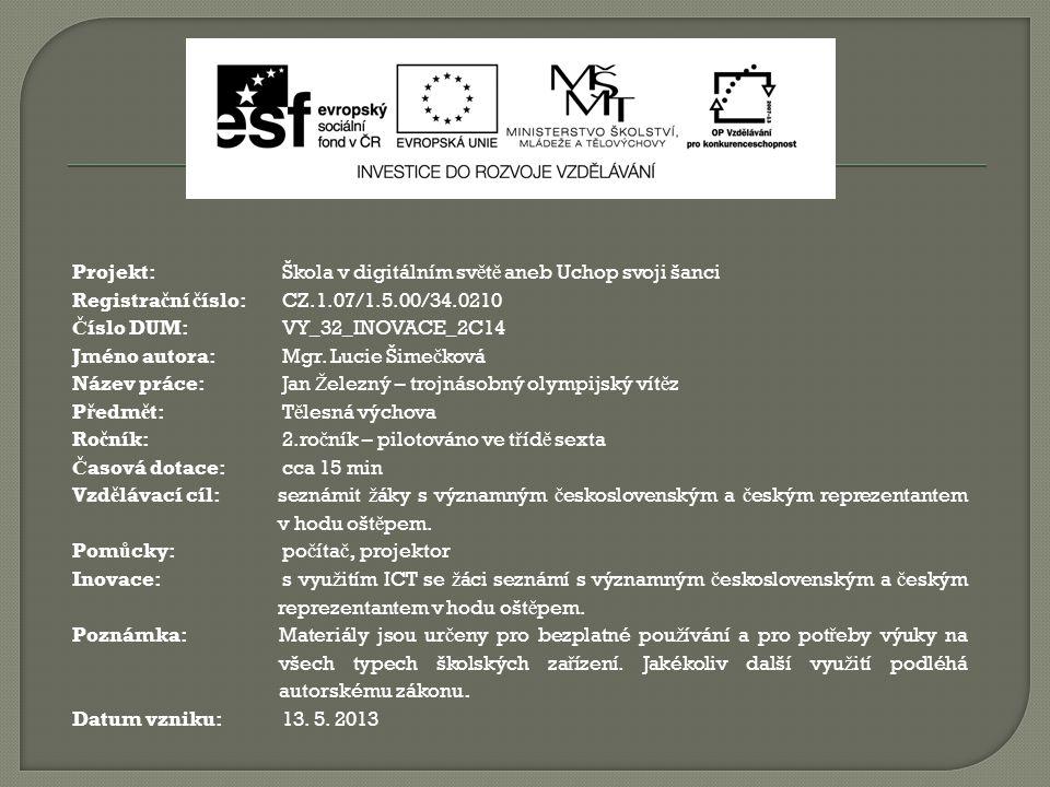Projekt: Škola v digitálním sv ě t ě aneb Uchop svoji šanci Registra č ní č íslo: CZ.1.07/1.5.00/34.0210 Č íslo DUM: VY_32_INOVACE_2C14 Jméno autora: Mgr.