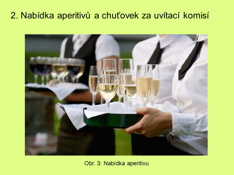 Obr. 3: Nabídka aperitivu 2. Nabídka aperitivů a chuťovek za uvítací komisí