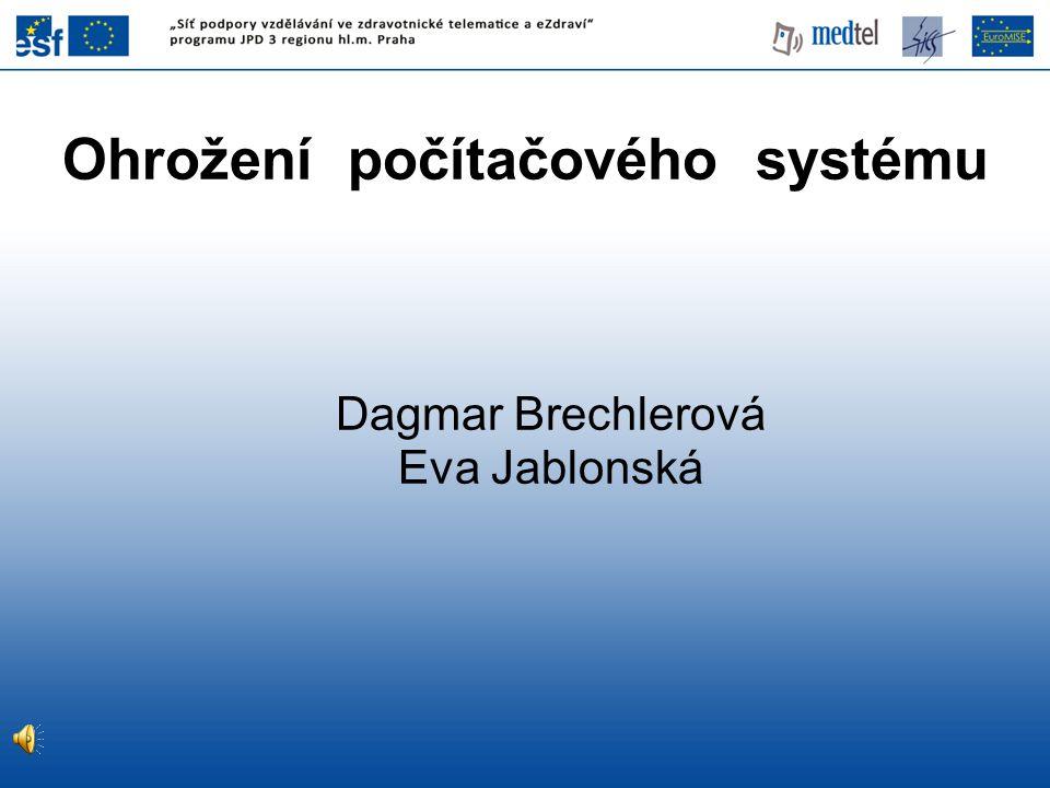 Ohrožení počítačového systému Dagmar Brechlerová Eva Jablonská