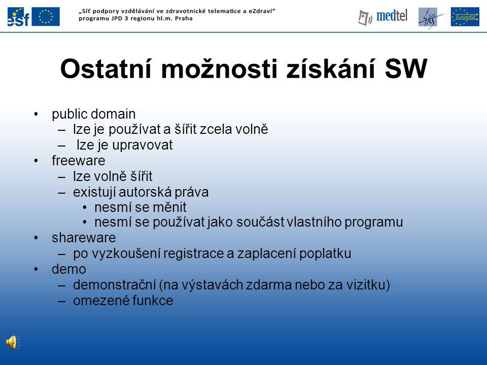 public domain –lze je používat a šířit zcela volně – lze je upravovat freeware –lze volně šířit –existují autorská práva nesmí se měnit nesmí se používat jako součást vlastního programu shareware –po vyzkoušení registrace a zaplacení poplatku demo –demonstrační (na výstavách zdarma nebo za vizitku) –omezené funkce Ostatní možnosti získání SW
