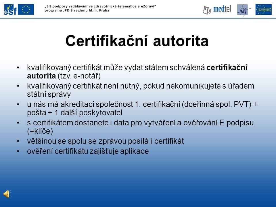 Certifikační autorita kvalifikovaný certifikát může vydat státem schválená certifikační autorita (tzv.