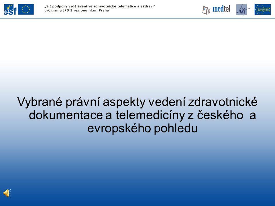 Vybrané právní aspekty vedení zdravotnické dokumentace a telemedicíny z českého a evropského pohledu