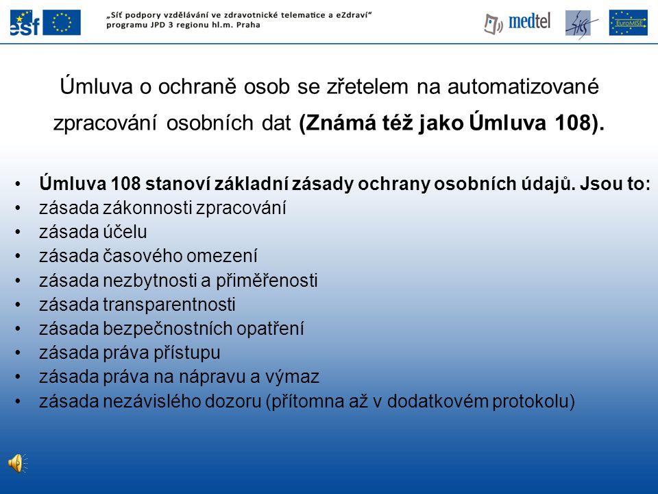 Úmluva o ochraně osob se zřetelem na automatizované zpracování osobních dat (Známá též jako Úmluva 108).
