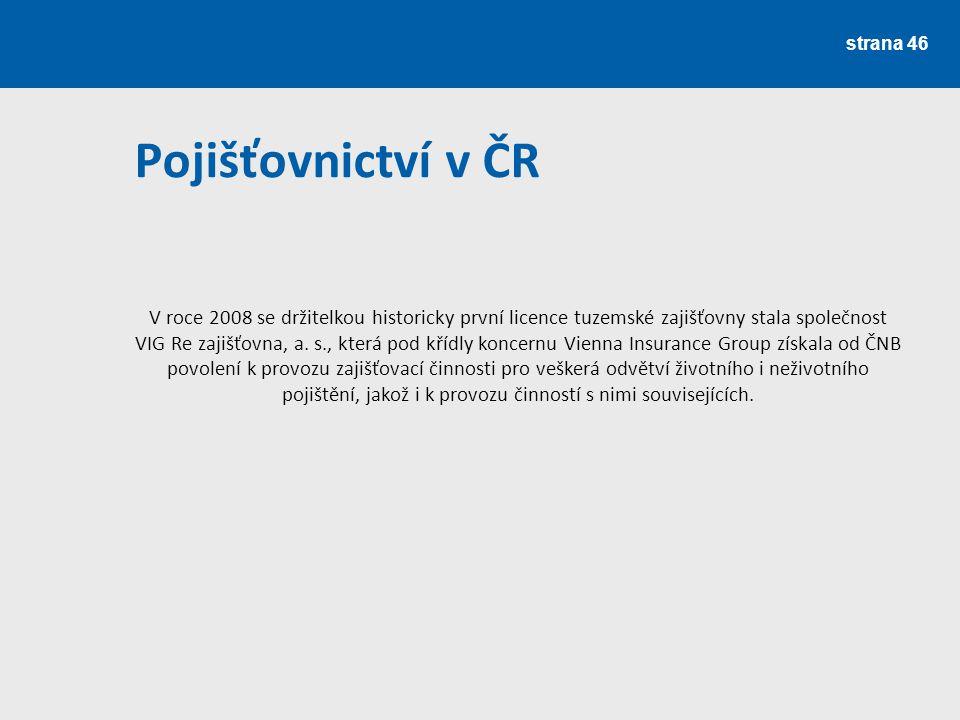 strana 47 Pojišťovnictví v ČR