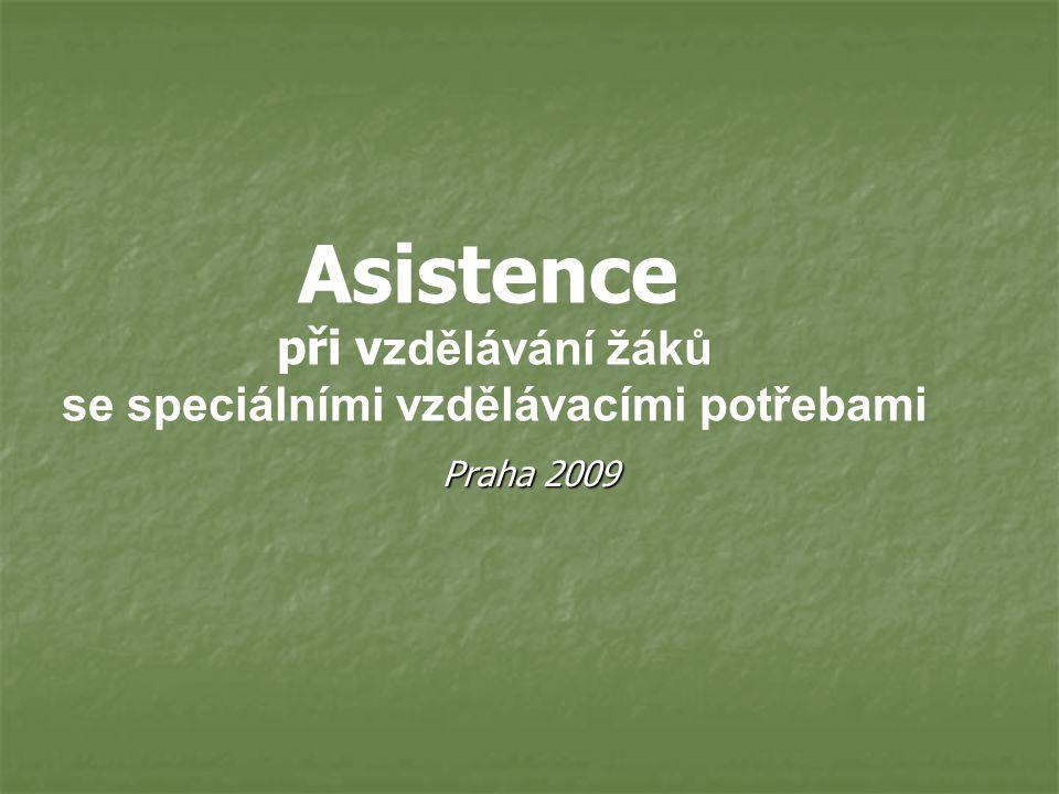Praha 2009 Asistence při v zdělávání žáků se speciálními vzdělávacími potřebami