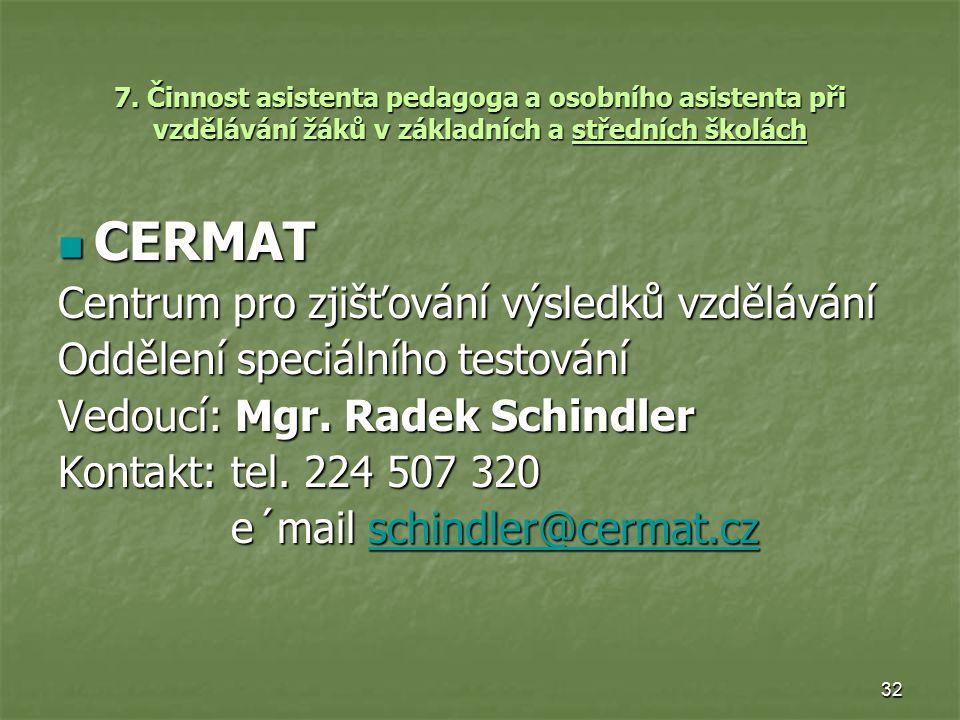 32 7. Činnost asistenta pedagoga a osobního asistenta při vzdělávání žáků v základních a středních školách CERMAT CERMAT Centrum pro zjišťování výsled