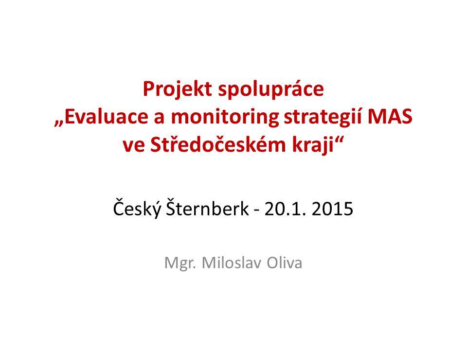 """Projekt spolupráce """"Evaluace a monitoring strategií MAS ve Středočeském kraji Český Šternberk - 20.1."""