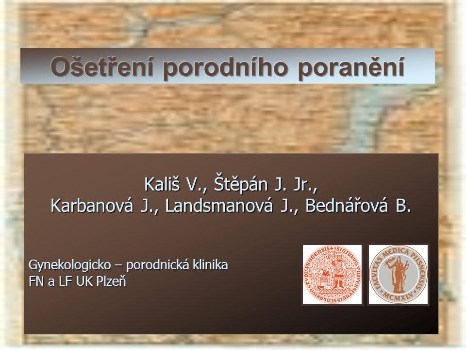Kališ V., Štěpán J. Jr., Karbanová J., Landsmanová J., Bednářová B. Gynekologicko – porodnická klinika FN a LF UK Plzeň