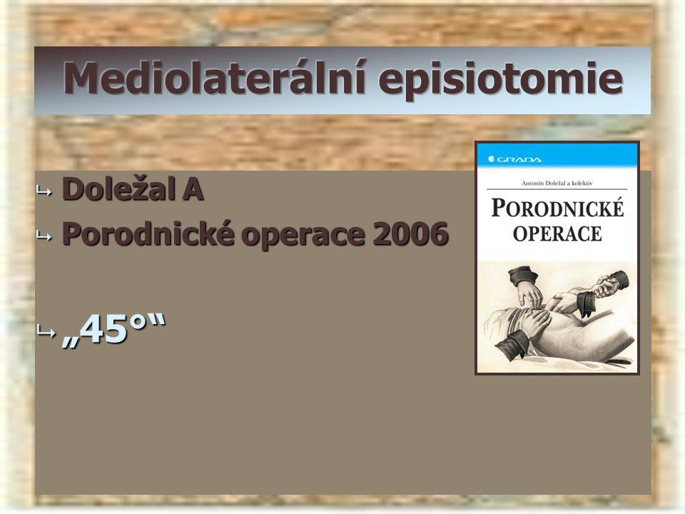 """ Doležal A  Porodnické operace 2006  """"45°"""""""