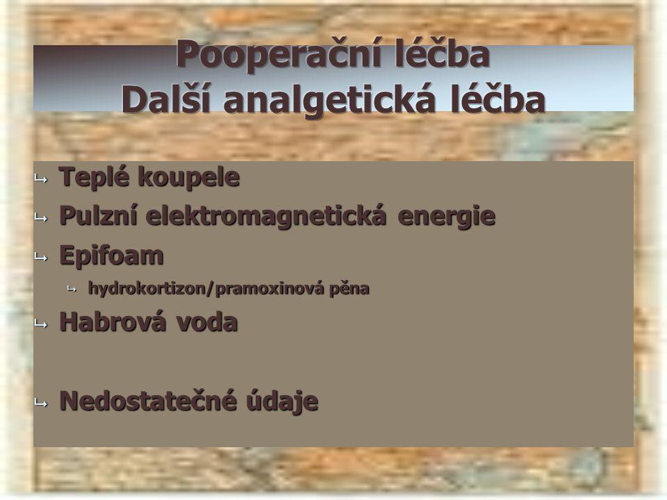  Teplé koupele  Pulzní elektromagnetická energie  Epifoam  hydrokortizon/pramoxinová pěna  Habrová voda  Nedostatečné údaje