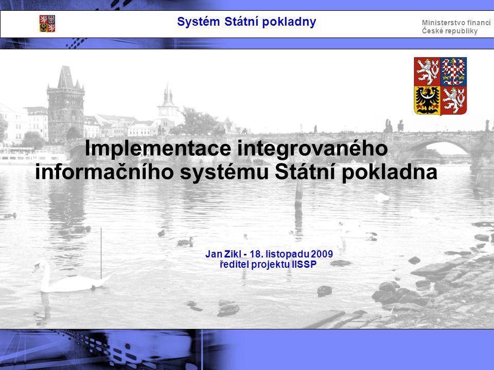 Integrovaný informační systém Státní pokladny Ministerstvo financí České republiky Implementace integrovaného informačního systému Státní pokladna Kompetenční centrum Marcelína Horáková - 18.
