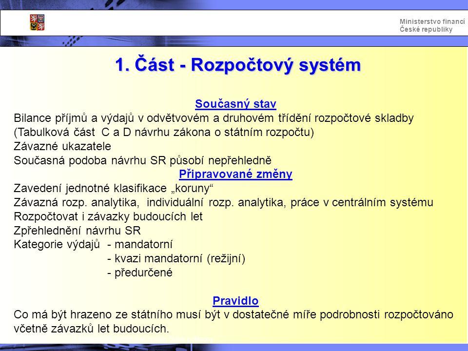 Integrovaný informační systém Státní pokladny Ministerstvo financí České republiky Řešení aktuálních problémů rozpočtování 1.