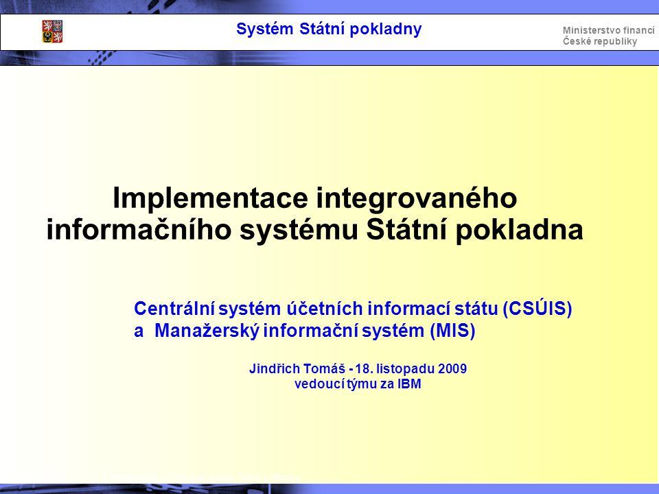 Integrovaný informační systém Státní pokladny Ministerstvo financí České republiky 3.