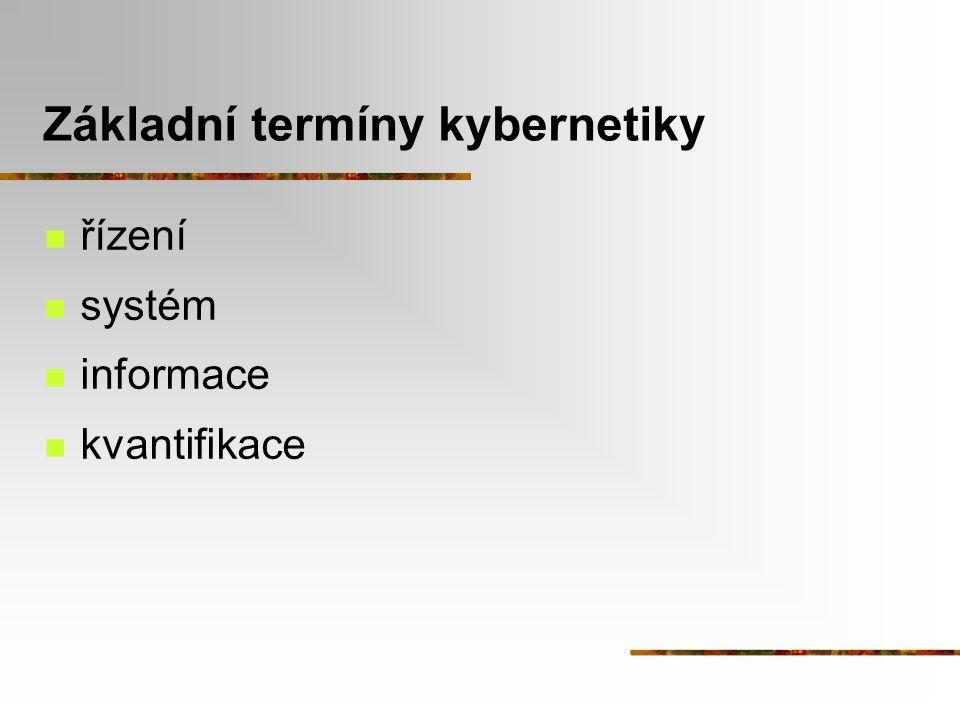 Základní termíny kybernetiky řízení systém informace kvantifikace