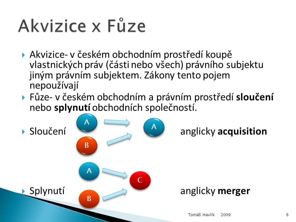  Akvizice- v českém obchodním prostředí koupě vlastnických práv (části nebo všech) právního subjektu jiným právním subjektem.