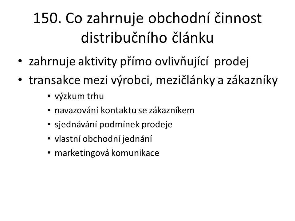150. Co zahrnuje obchodní činnost distribučního článku zahrnuje aktivity přímo ovlivňující prodej transakce mezi výrobci, mezičlánky a zákazníky výzku
