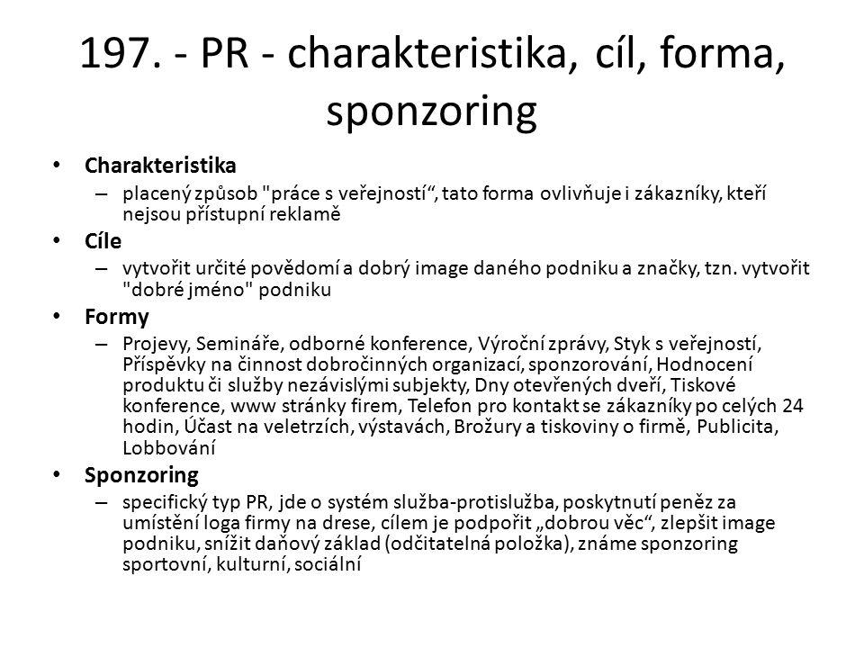 197. - PR - charakteristika, cíl, forma, sponzoring Charakteristika – placený způsob