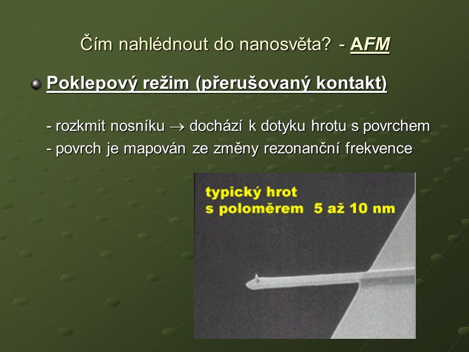 Poklepový režim (přerušovaný kontakt) - rozkmit nosníku  dochází k dotyku hrotu s povrchem - povrch je mapován ze změny rezonanční frekvence