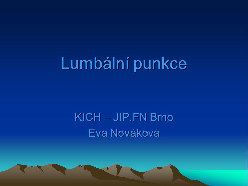 Lumbální punkce KICH – JIP,FN Brno Eva Nováková