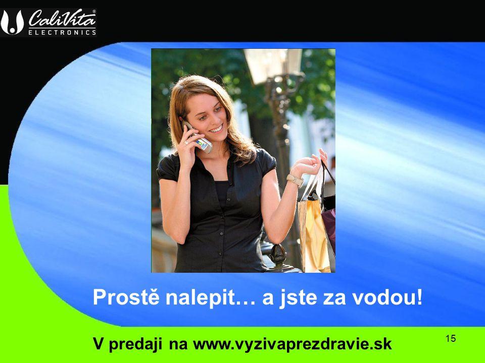 15 V predaji na www.vyzivaprezdravie.sk Prostě nalepit… a jste za vodou!