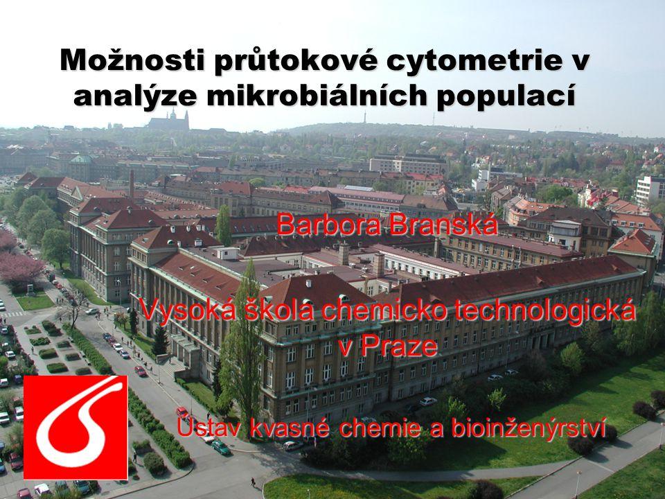 Možnosti průtokové cytometrie v analýze mikrobiálních populací Barbora Branská Vysoká škola chemicko technologická v Praze Ústav kvasné chemie a bioin
