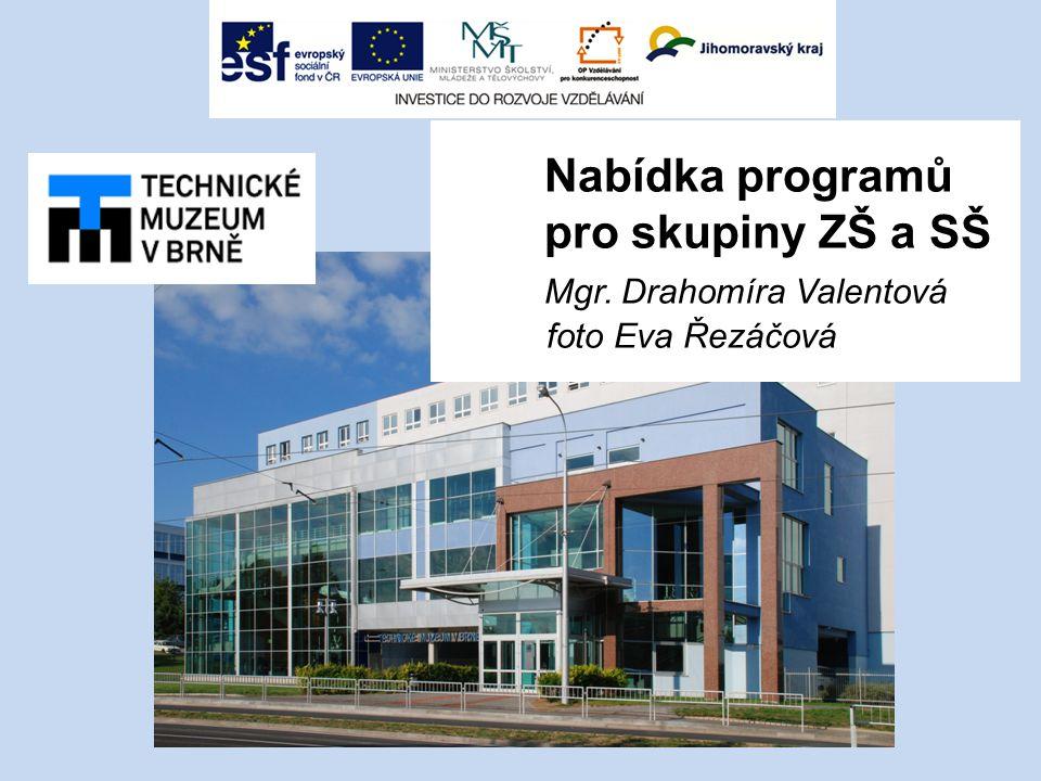Nabídka programů pro skupiny ZŠ a SŠ Mgr. Drahomíra Valentová foto Eva Řezáčová