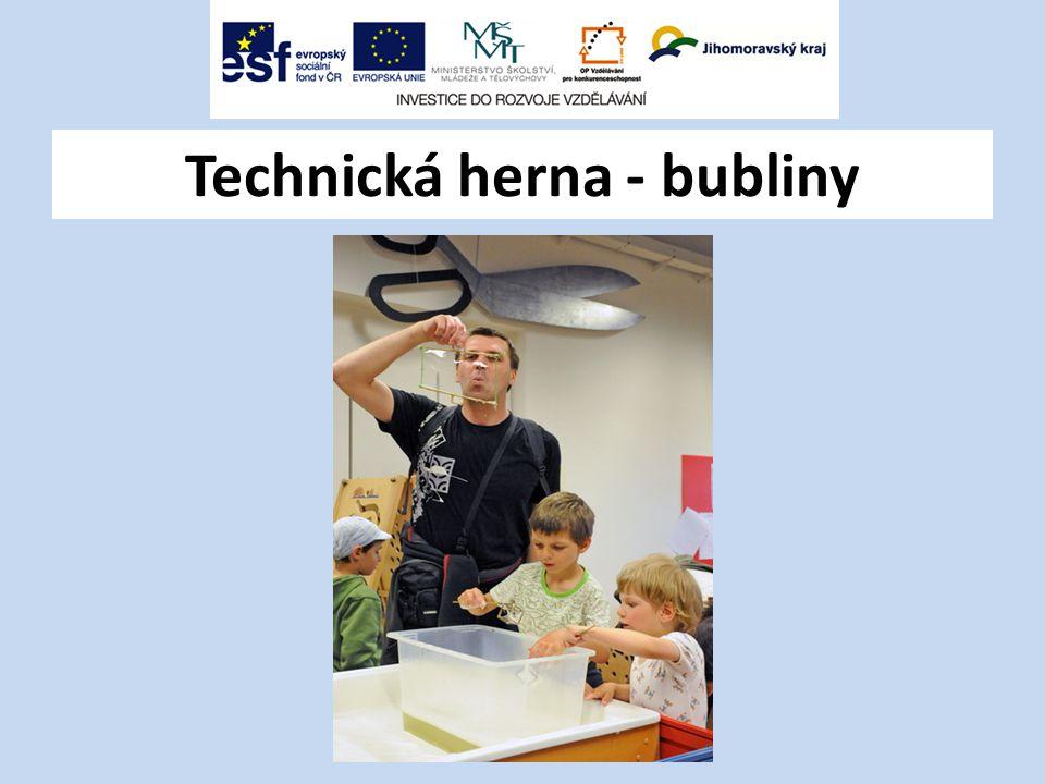 Technická herna - bubliny
