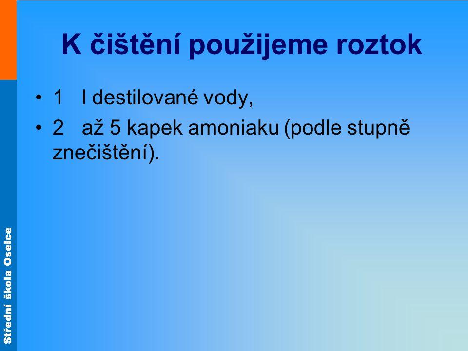 Střední škola Oselce Zdroj materiálů: MEDKOVÁ, Eva; BOHMANNOVÁ, Andrea.