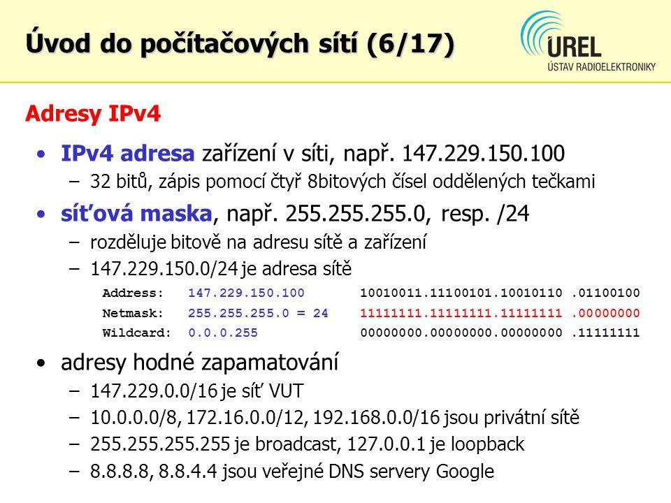 Adresy IPv4 IPv4 adresa zařízení v síti, např. 147.229.150.100 –32 bitů, zápis pomocí čtyř 8bitových čísel oddělených tečkami síťová maska, např. 255.
