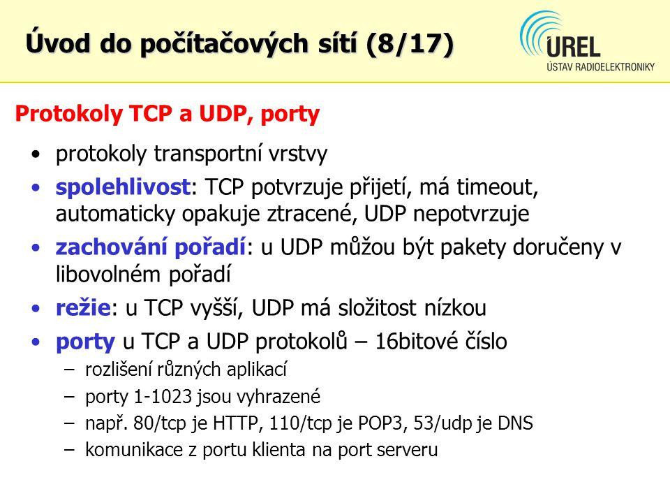 Protokoly TCP a UDP, porty protokoly transportní vrstvy spolehlivost: TCP potvrzuje přijetí, má timeout, automaticky opakuje ztracené, UDP nepotvrzuje