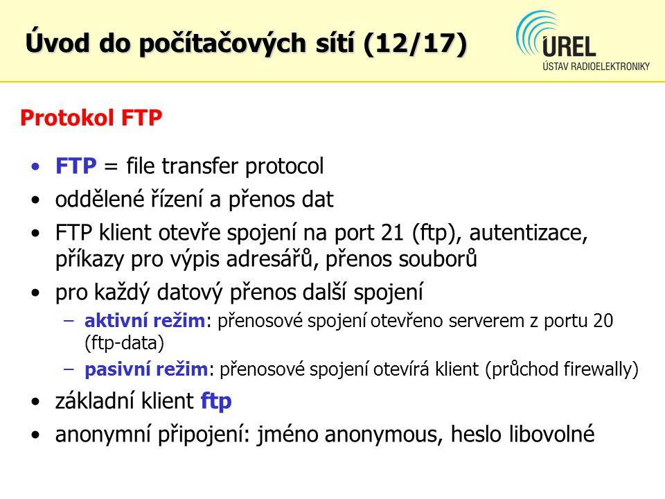 Protokol FTP FTP = file transfer protocol oddělené řízení a přenos dat FTP klient otevře spojení na port 21 (ftp), autentizace, příkazy pro výpis adre