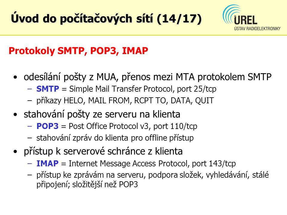 Protokoly SMTP, POP3, IMAP odesílání pošty z MUA, přenos mezi MTA protokolem SMTP –SMTP = Simple Mail Transfer Protocol, port 25/tcp –příkazy HELO, MA