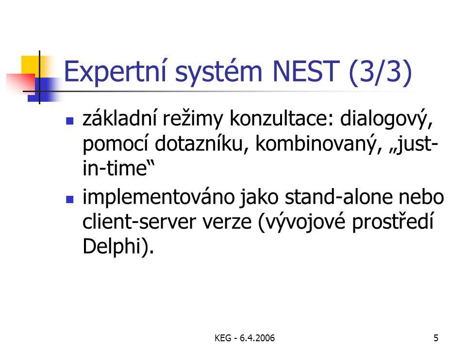 """KEG - 6.4.20065 Expertní systém NEST (3/3) základní režimy konzultace: dialogový, pomocí dotazníku, kombinovaný, """"just- in-time"""" implementováno jako s"""
