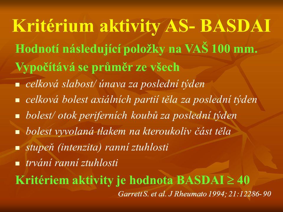Kritérium aktivity AS- BASDAI Hodnotí následující položky na VAŠ 100 mm. Vypočítává se průměr ze všech celková slabost/ únava za poslední týden celkov