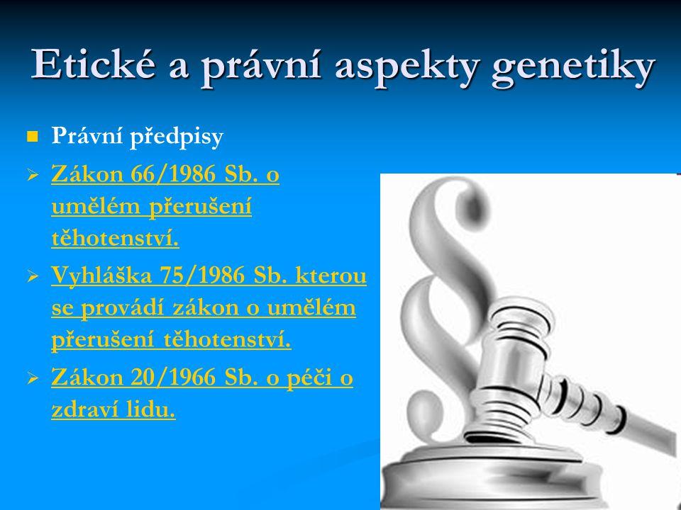 Etické a právní aspekty genetiky Právní předpisy   Zákon 66/1986 Sb.