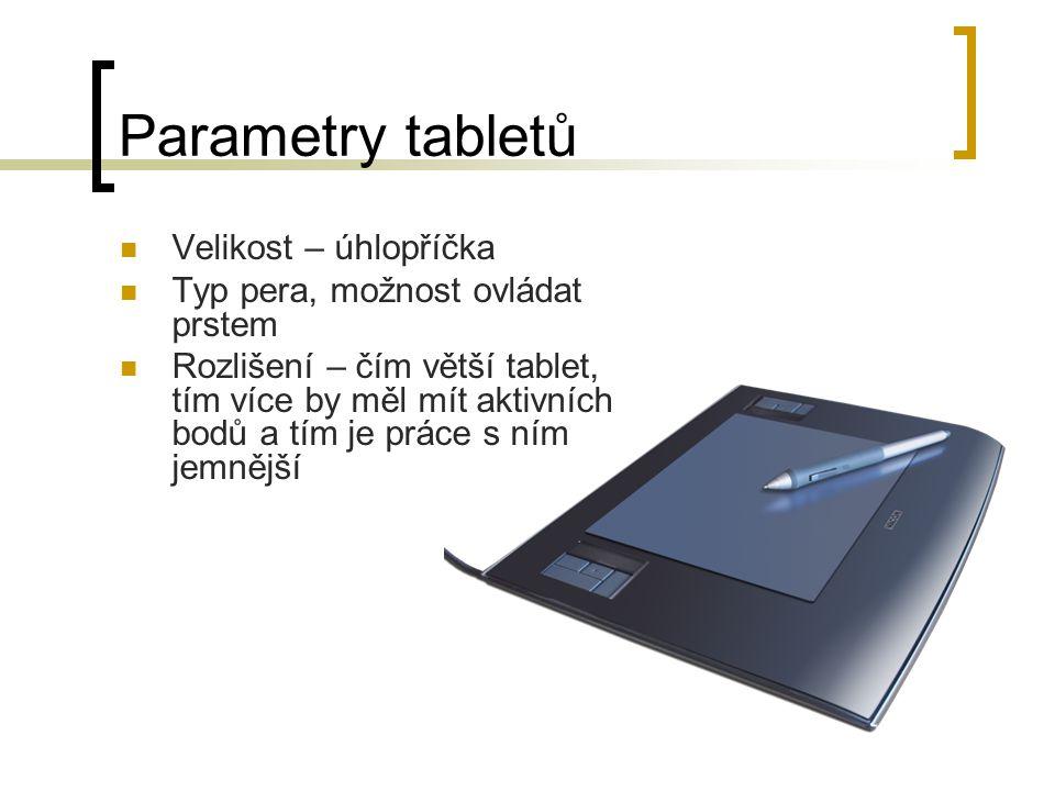 Parametry tabletů Velikost – úhlopříčka Typ pera, možnost ovládat prstem Rozlišení – čím větší tablet, tím více by měl mít aktivních bodů a tím je práce s ním jemnější