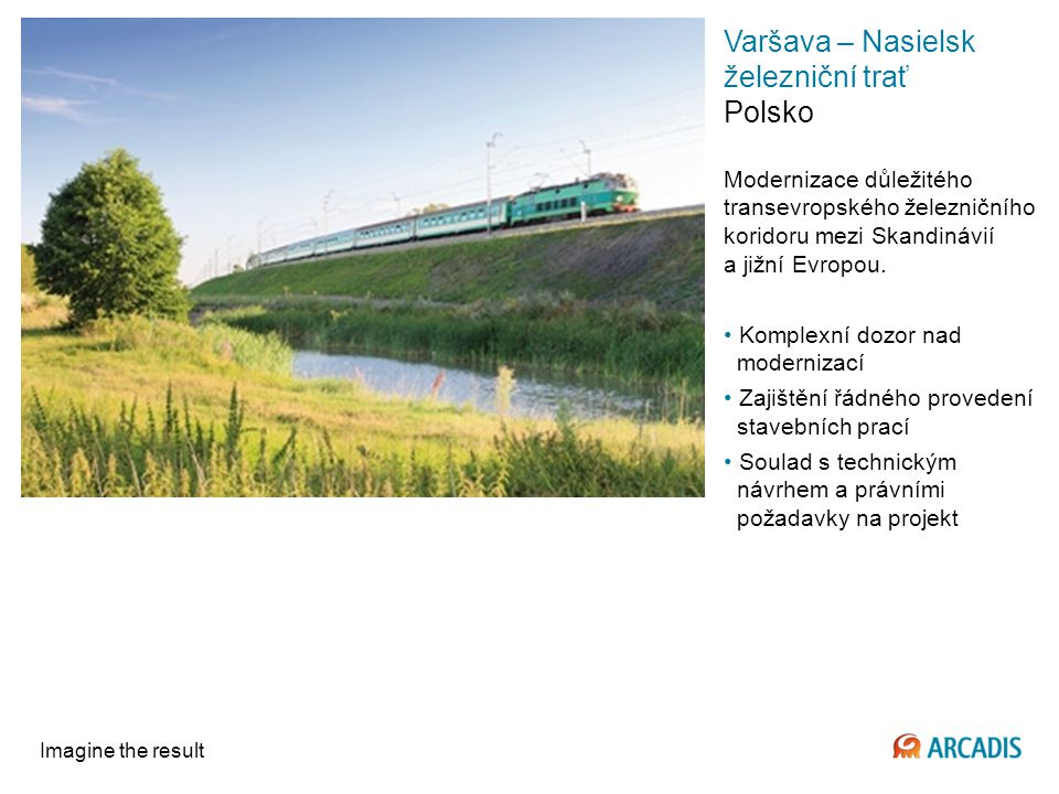 Imagine the result Varšava – Nasielsk železniční trať Polsko Modernizace důležitého transevropského železničního koridoru mezi Skandinávií a jižní Evropou.
