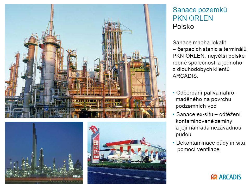 Imagine the result Sanace pozemků PKN ORLEN Polsko Sanace mnoha lokalit – čerpacích stanic a terminálů PKN ORLEN, největší polské ropné společnosti a jednoho z dlouhodobých klientů ARCADIS.
