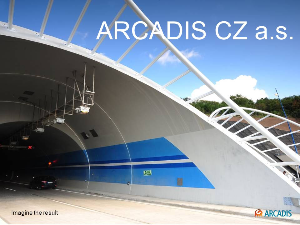 Imagine the result ARCADIS CZ a.s. Imagine the result