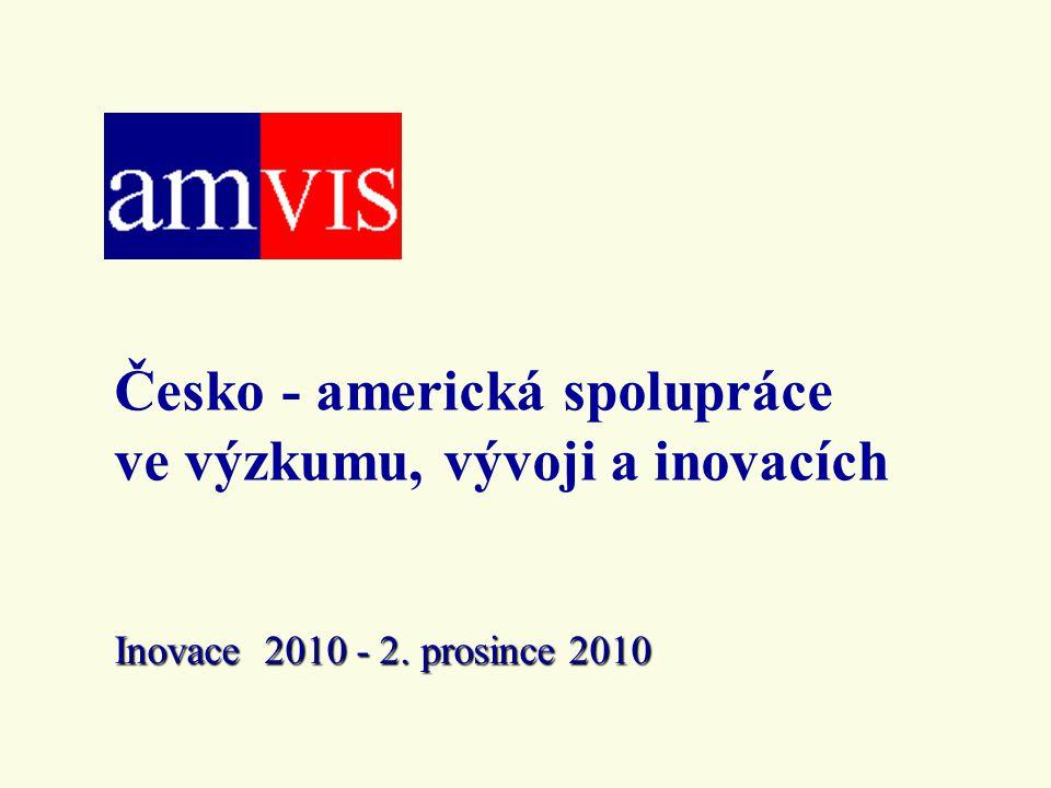 Česko - americká spolupráce ve výzkumu, vývoji a inovacích Inovace 2010 - 2. prosince 2010